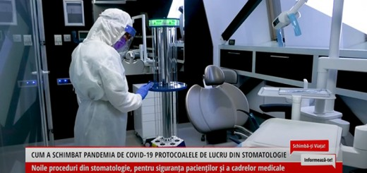 Schimba-ti Viata! Informeaza-te! - Cum a schimbat pandemia de Covid-19 protocoalele de lucru in stomatologie