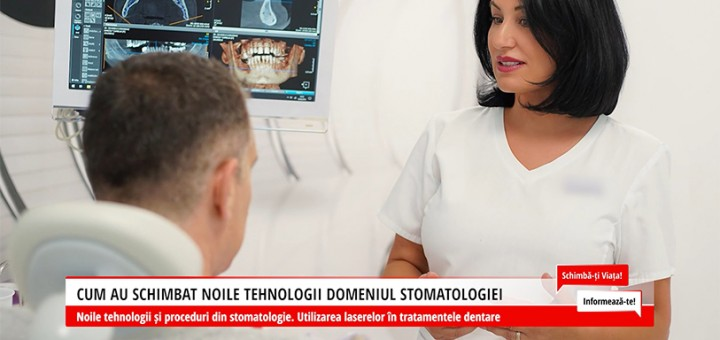 Schimba-ti Viata! Informeaza-te! – Cum au schimbat noile tehnologii domeniul stomatologiei